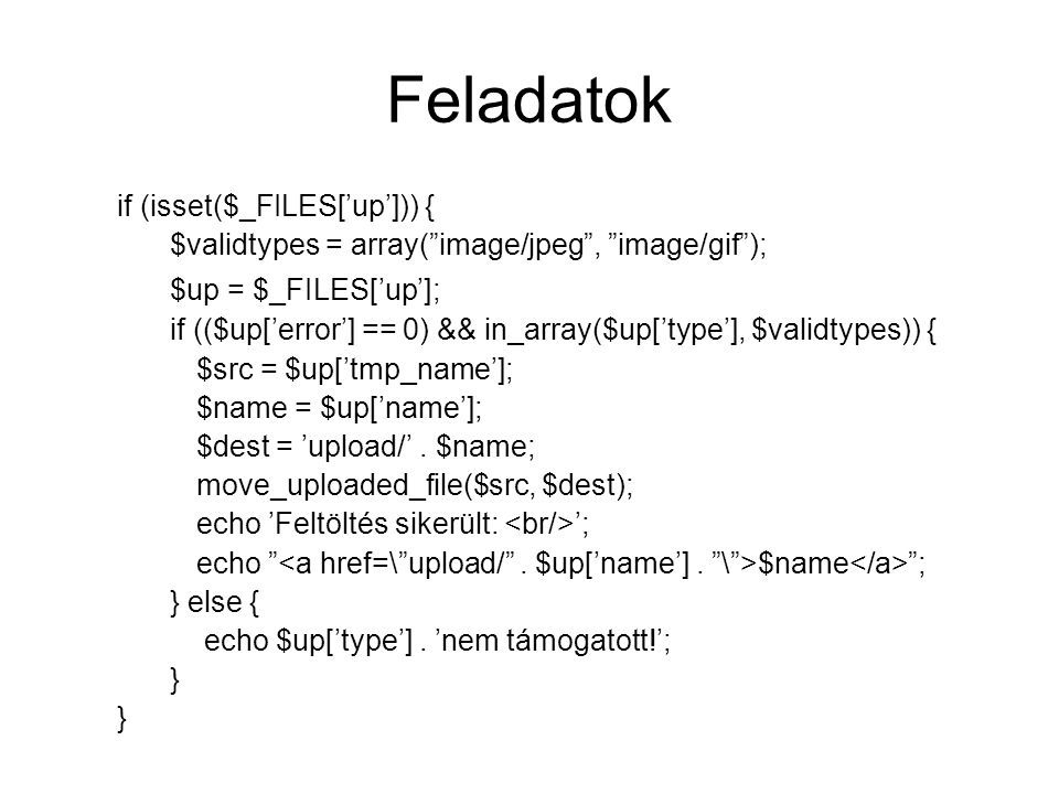 Feladatok $up = $_FILES['up']; if (isset($_FILES['up'])) {